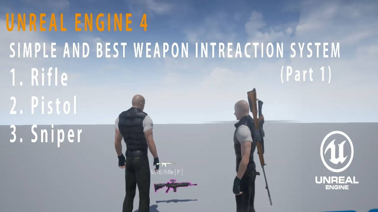 Unreal Engine 4 Simple and Best Weapon Interaction System Part 1