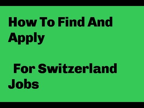 How To Apply For Jobs In Switzerland