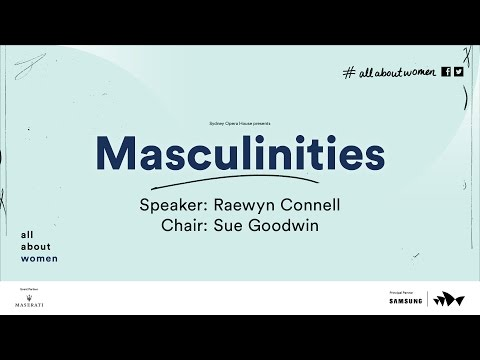 Masculinities: Raewyn Connell, All About Women 2016