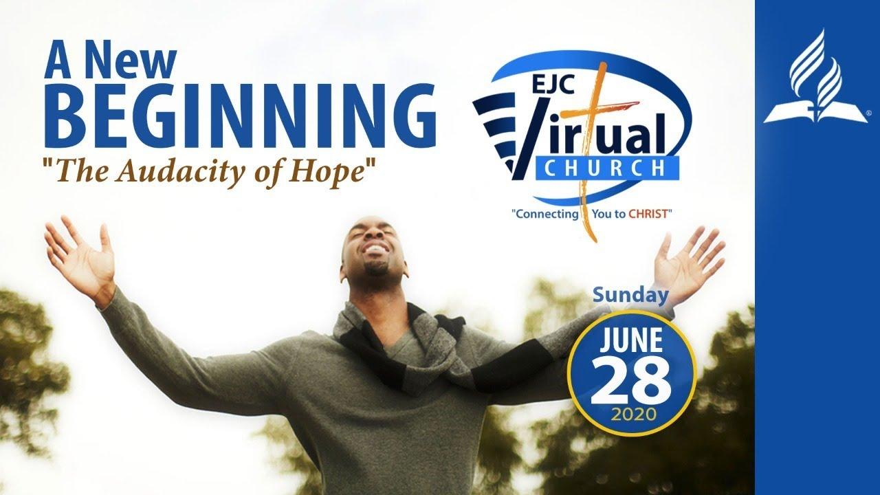 A New Beginning    The Audacity of Hope    Joel Jumpp    EJC Virtual Church    June 28, 2020