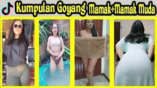 Download Kumpulan Tik  Tok Goyang Mamak +Mamak Muda