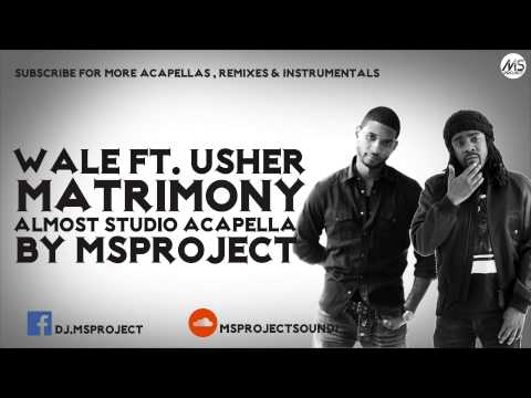 Wale Ft. Usher - Matrimony (Acapella - Vocals Only) + DL