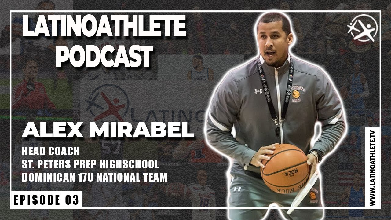 Alex Mirabel I E3 I Latino Athlete Podcast