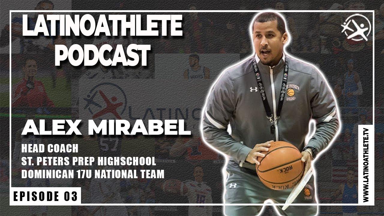 Alex Mirabel I E3 I Latino Athlete Podcast
