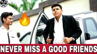 WAQT SABKA BADALTA HAI 🔥 || NEVER MISS A GOOD FRIENDS|| KD BOYS || KDB|| वक़त सबका बदलता है||