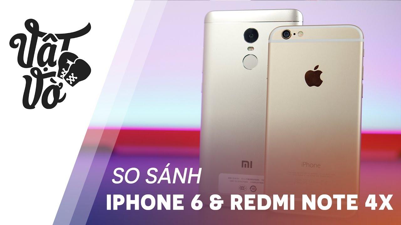 Có nên mua?  Redmi Note 4X & iPhone 6: đâu là sự lựa chọn hợp lý?