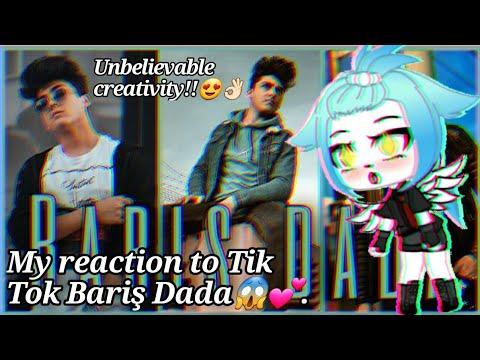 •||•My reaction to Tik Tok Bariş Dada😱💕•||•