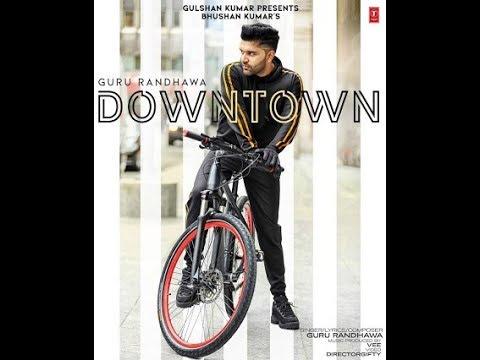 Guru Randhawa: Downtown (Official Song) |Bhushan Kumar | PagalWorld