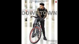 Guru Randhawa: Downtown (Official Song) |Bhushan Kumar | PagalWorld