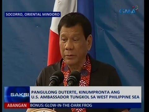 Saksi: Pangulong Duterte, kinumpronta ang U.S. Ambassador tungkol sa West Philippine Sea