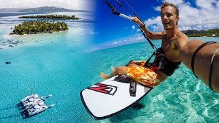 Dream Trip Kiteboarding In Bora Bora! VLOG 48