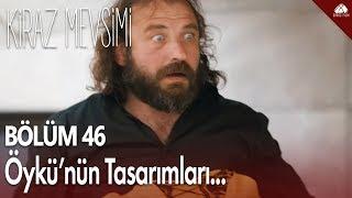 Kiraz Mevsimi - Öykü'nün tasarımları pazarda satılırsa! / 46 Bölüm