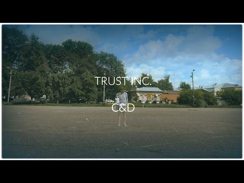 Trust Inc. - C&D (Official Lyrics Video)