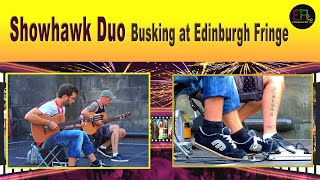 The Showhawk Duo Busking Edinburgh Fringe 2014(They met and play as buskers and are rocking everywhere they go. In the footage Mik announces they are playing at the Tron and they liked our video so much ..., 2014-08-08T04:53:03.000Z)