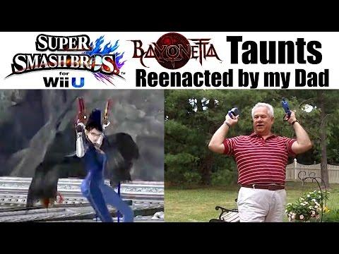 Super Smash Bros Wii U: Bayonetta Taunts reenacted by my Dad