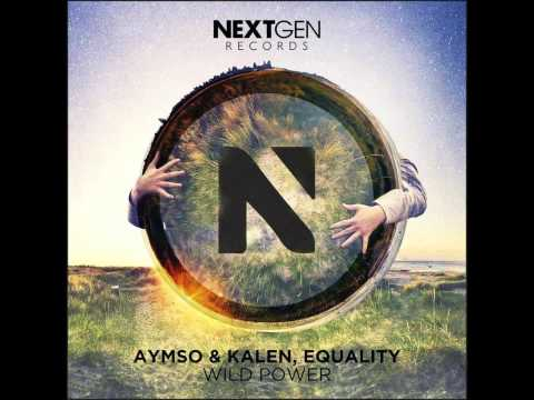 Aymso & Kalen, Equality - Wild Power (Original Mix)
