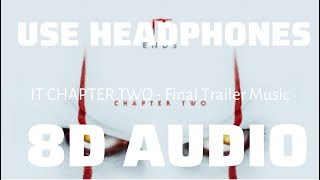 IT CHAPTER TWO - Final Trailer Music (8D USE HEADPHONES)????