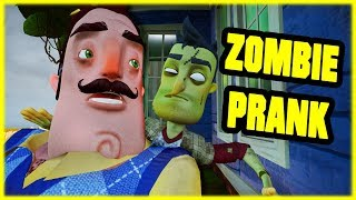 ZOMBIE PRANK GONE WRONG - Hello Neighbor Mod