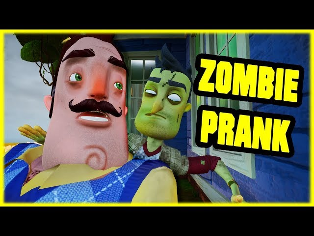 ZOMBIE PRANK GONE WRONG - Hello Neighbor Mod
