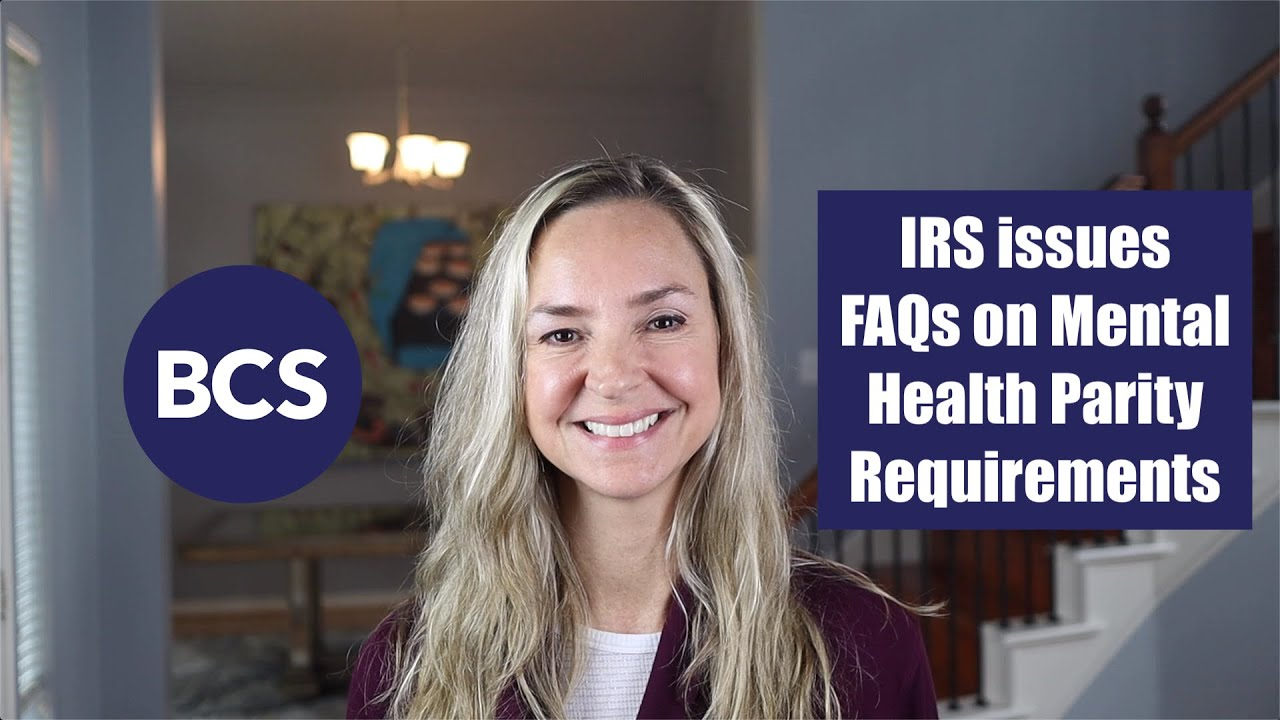IRS issues FAQs on Mental Health Parity Requirements