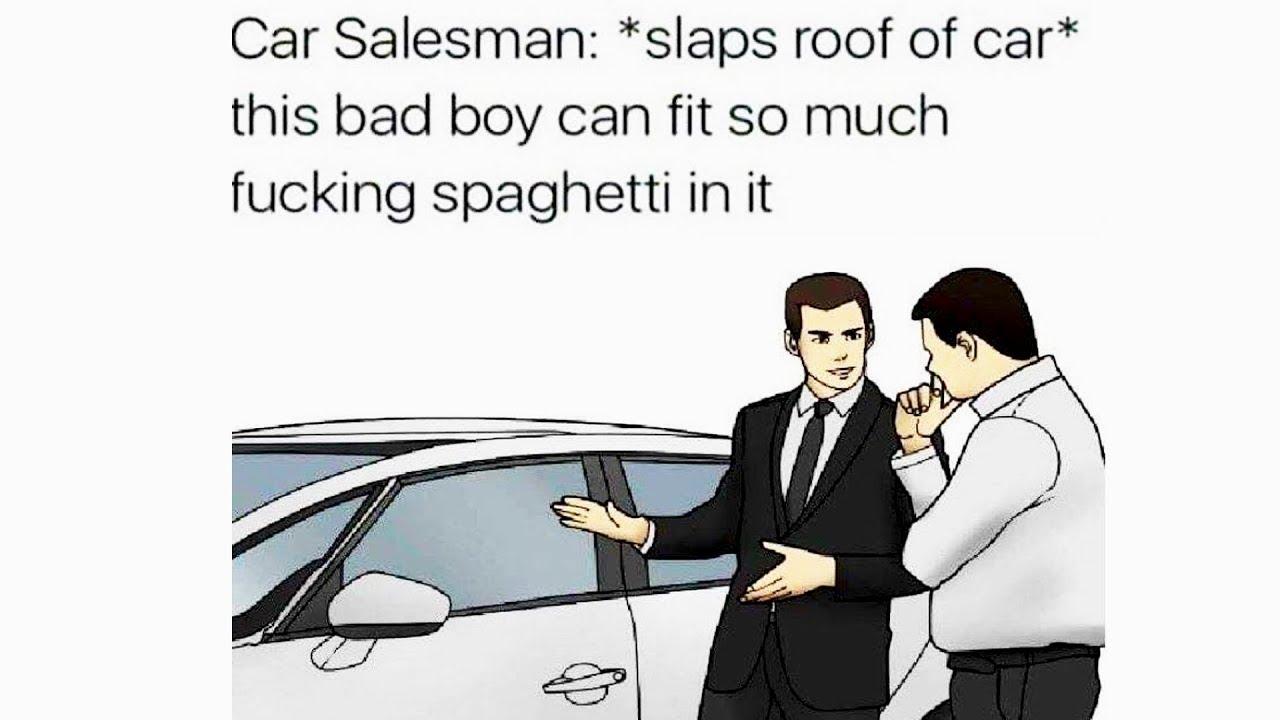 Image result for car salesman meme