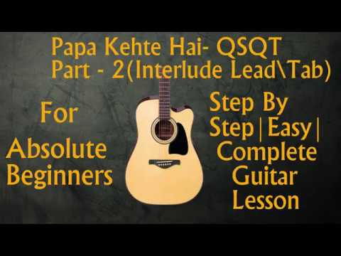 Papa Kehte Hain Part 2 Qsqt Easy Step By Step Interlude Lead