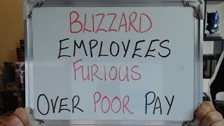 BLIZZARD ENTERTAINMENT Employees FURIOUS Over Poor Pay!!