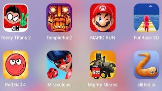 Teeny Titans 2,Red Ball 4,Mighty Micros,Miraculous Lady,Slither io,FunRace 3D,Mario Run,Temple Run 2