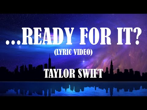 Taylor Swift - ...Ready For It? (Lyric Video)