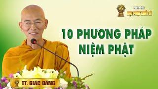 10 Phương Pháp Niệm Phật - Thượng Tọa Thích Giác Đăng