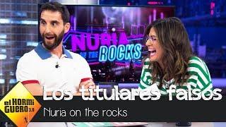 Nuria Roca repasa los titulares falsos - El Hormiguero 3.0