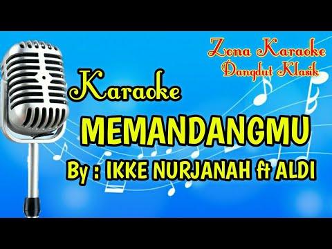 KARAOKE MEMANDANGMU (IKKE NURJANAH ft ALDI)