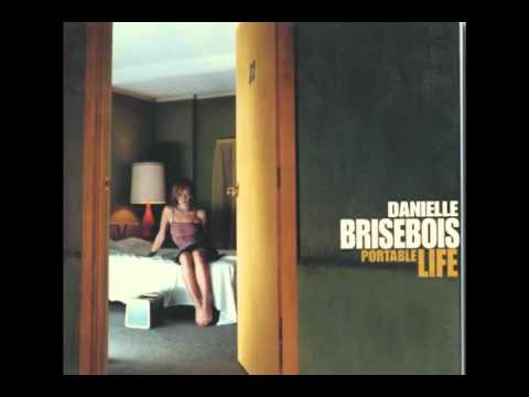If I Died Tonight You'd Have To Think Of Me  Danielle Brisebois