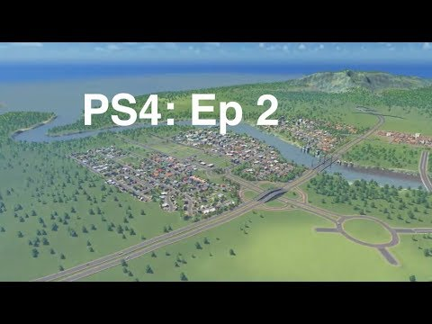 PS4 EP 2 | Cities Skylines | Town Planner Plays