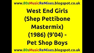 West End Girls (Shep Pettibone Mastermix) - Pet Shop Boys