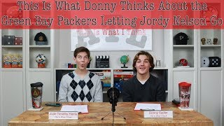 This is what Donny Thinks About the Green Bay Packers Letting Jordy Nelson Go