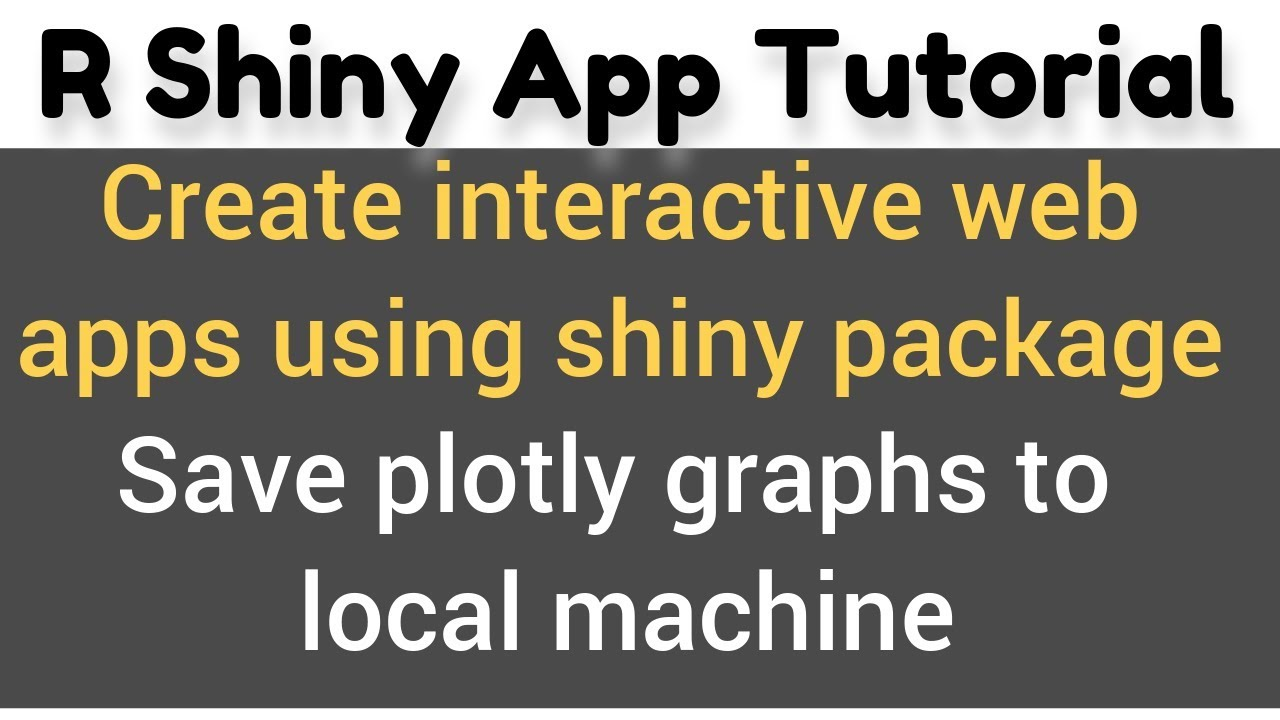 R Shiny App Tutorial | Save plotly graphs to local machine in shiny using  export function