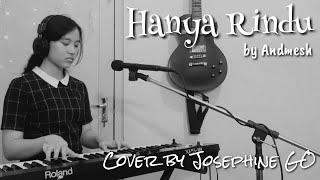 Hanya Rindu ( Andmesh )cover by Josephine GO