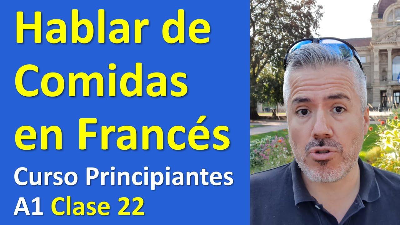 Cómo hablar de Comida en Francés / Curso Francés Principiantes A1 / Lección 22