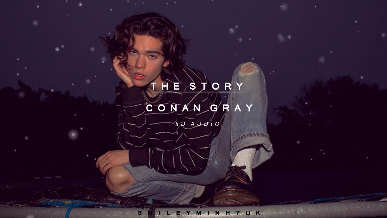 Download [8D AUDIO] The Story - Conan Gray