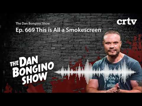The Dan Bongino Show | This is All a Smokescreen | Ep. 669