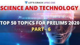 L6: Top 50 Topics for Prelims 2020 | Science and Technology | Crack UPSC CSE/IAS 2020 | Santosh Sir