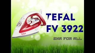 Утюг TEFAL FV 3922 Обзор Распаковка