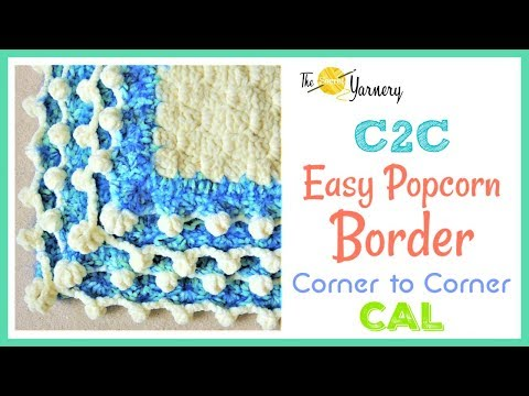 Easy Popcorn Stitch Border for a C2C Blanket