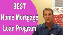 Home Mortgage Loan Programs - What Is The Best One?