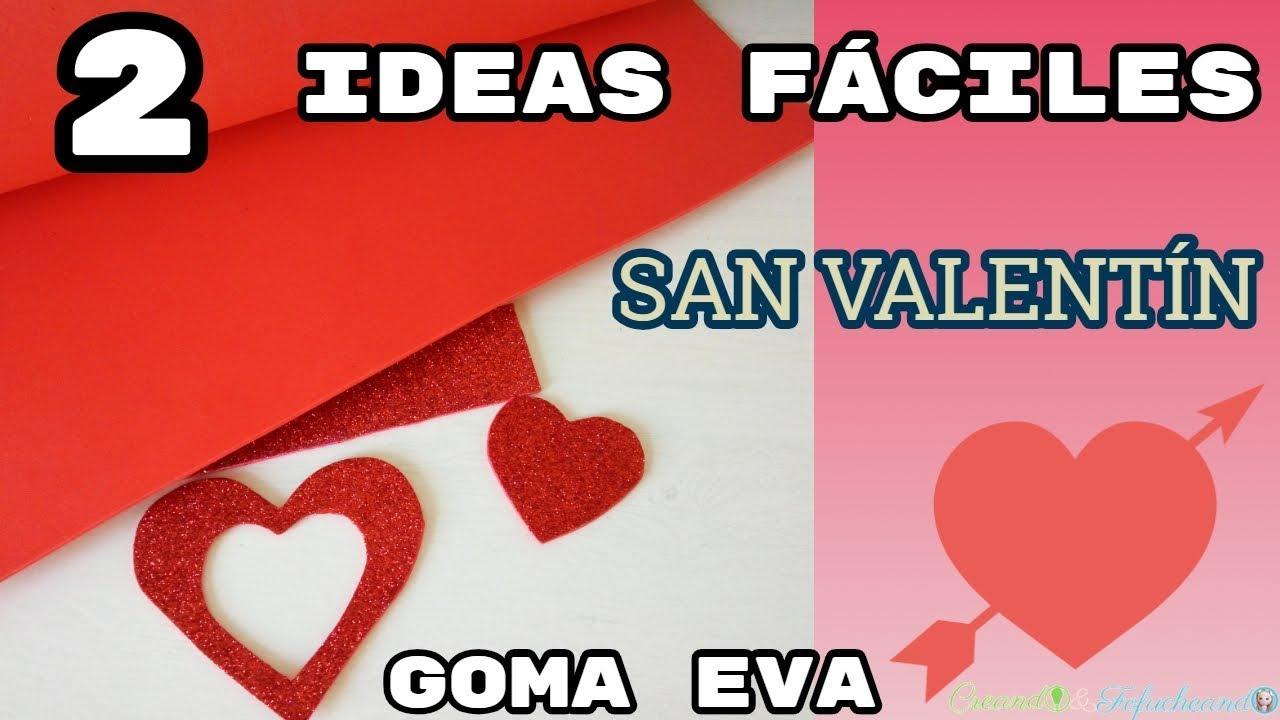 2 Ideas Fáciles para San Valentin en Goma eva - Guirnalda y Porta Bombones  - YouTube