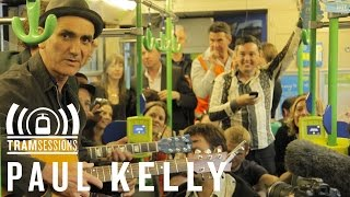 Paul Kelly & Dan Kelly - Dumb Things | Tram Sessions
