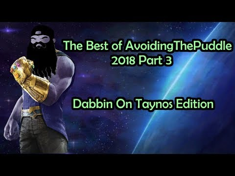 "[Fan Compilation] The Best Of AvoidingThePuddle 2018 Part 3 - ""Dabbin' On Taynos"" Edition"