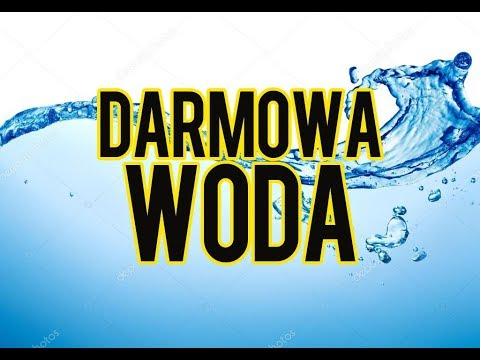 Woda za darmo, darmowa woda, jak mieć darmową wodę w domu