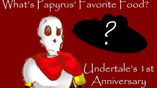 What's Papyrus's Favorite Food? (Undertale Anniversary Video)